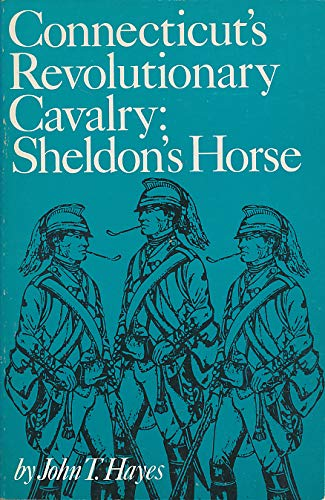 Connecticut's Revolutionary cavalry, Sheldon's Horse (Connecticut bicentennial series): ...