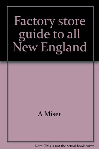9780871060761: Factory store guide to all New England