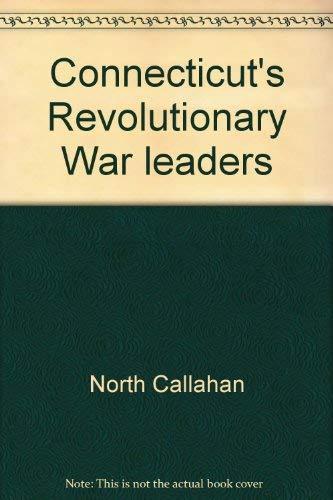 9780871061201: Connecticut's Revolutionary War leaders (Connecticut bicentennial series)