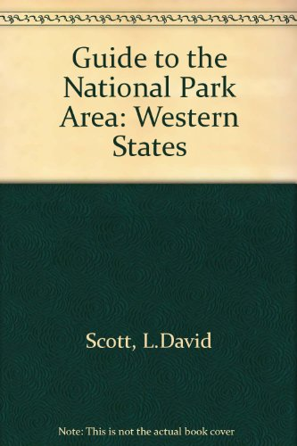 Guide to the National Park Areas: Western States (0871061945) by David L. Scott; Kay W. Scott