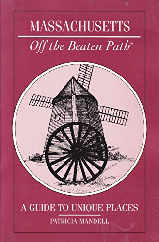 Massachusetts: Off the Beaten Path (Insiders Guide: Off the Beaten Path) (0871062429) by Mandell, Patricia