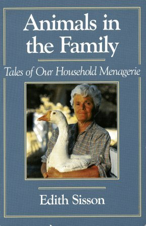 Animals in the Family: Tales of Our: Edith Sisson