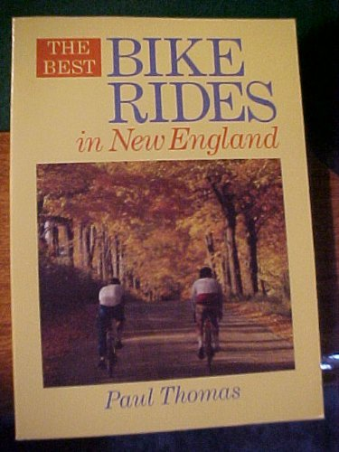 9780871064714: The best bike rides in New England