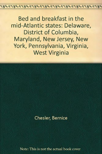 Bed and breakfast in the mid-Atlantic states: Delaware, District of Columbia, Maryland, New Jersey,...