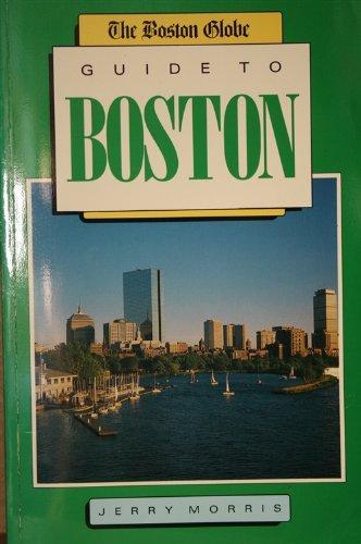 9780871066091: The Boston Globe guide to Boston