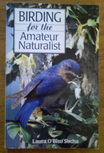 9780871066152: Birding for the Amateur Naturalist