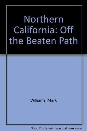 9780871066213: Northern California: Off the Beaten Path (Off the Beaten Path Northern California)