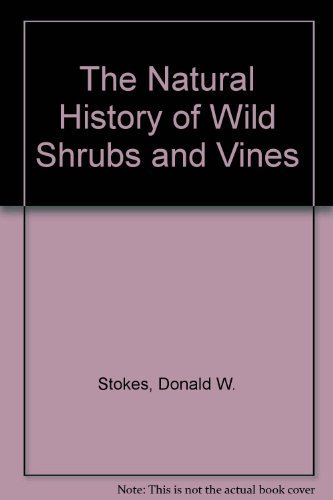 9780871066381: The Natural History of Wild Shrubs and Vines