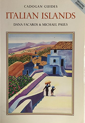 Italian Islands (Cadogan Guides) (0871066416) by Dana Facaros; Michael Pauls