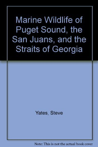 9780871066602: Marine Wildlife of Puget Sound, the San Juans, and the Straits of Georgia