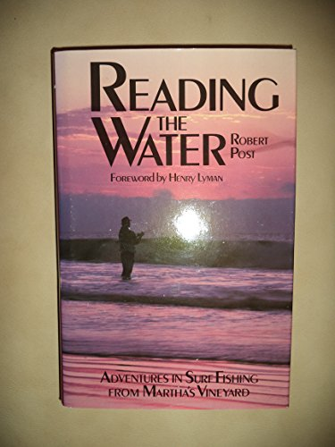 9780871066725: Reading the Water: Adventures in Surf Fishing on Martha's Vineyard
