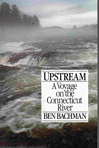 Upstream: A Voyage on the Connecticut River