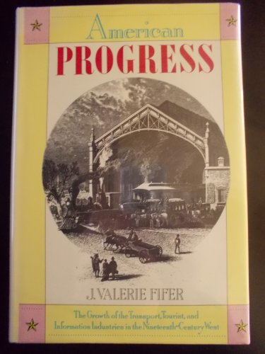 American Progress: The Growth of the Transport, Tourist, and: FIFER, J. VALERIE