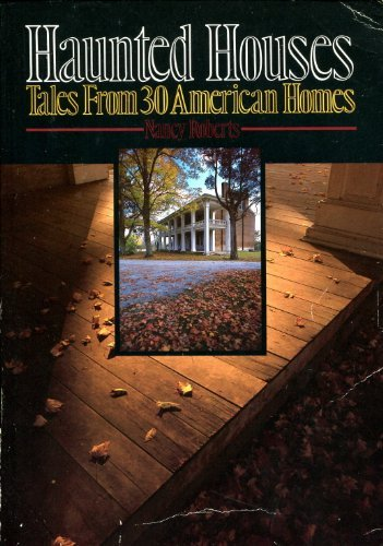 Haunted Houses: Tales from 30 American Homes