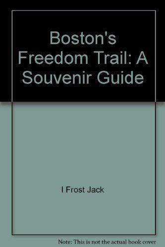 Boston's Freedom Trail: A souvenir guide (0871068079) by Jack Frost