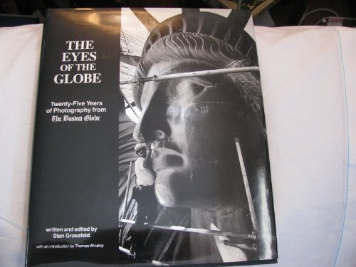 9780871068613: The eyes of the Globe: Twenty-five years of photography from the Boston globe