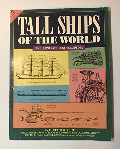 Tall Ships of the World: An Illustrated Encyclopedia: Wilbur, C. Keith