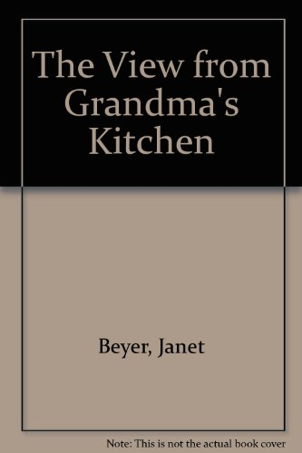 The View from Grandma's Kitchen: Janet Beyer; Phyllis