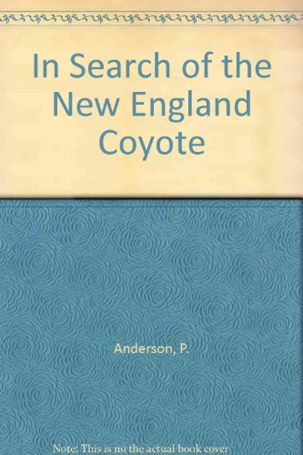 9780871069665: In Search of the New England Coyote
