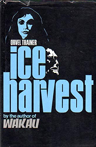 Ice harvest (087108046X) by Orvel Trainer