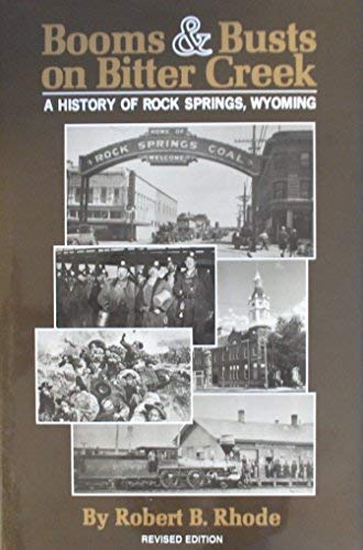 9780871080516: Booms & Busts on Bitter Creek: A History of Rock Springs, Wyoming