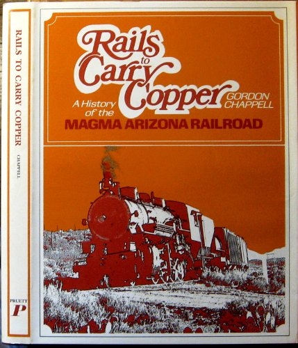 Rails to carry copper;: A history of: Chappell, Gordon S