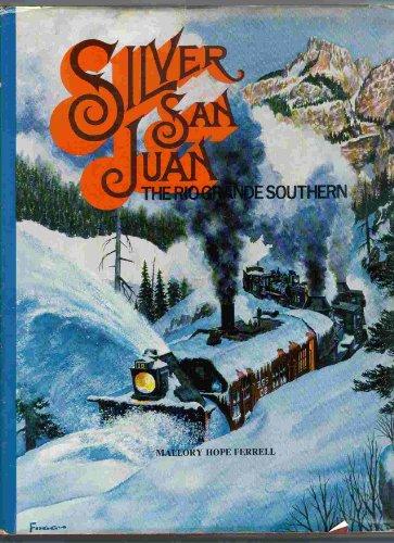 9780871080578: Silver San Juan: The Rio Grande Southern Railroad