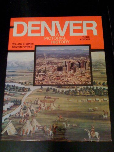 9780871080608: Denver: A Pictorial History from Frontier Camp to Queen City of the Plains