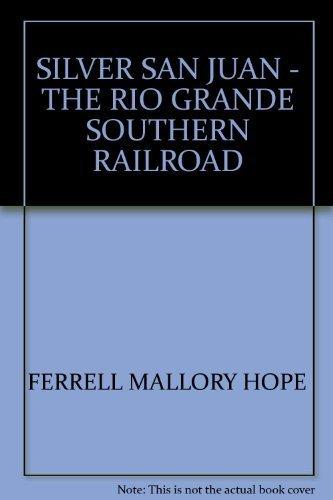 9780871080639: Silver San Juan: the Rio Grande Southern Railroad