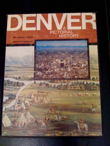 9780871080646: Denver: A Pictorial History from Frontier Camp to Queen City of the Plains