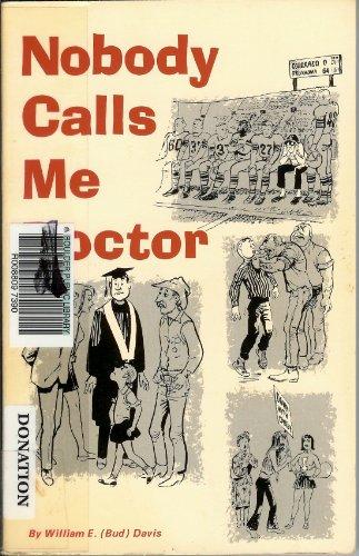 Nobody Calls Me Doctor: William E.