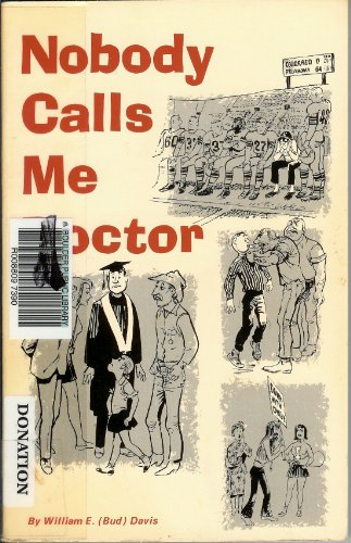 "Nobody Calls Me Doctor (9780871080653) by William E. ""Bud"" Davis"