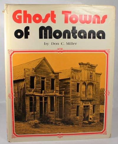 Ghost towns of Montana: Miller, Donald C