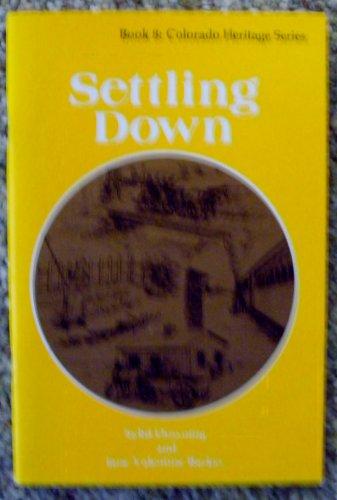 9780871082275: Settling Down (Colorado Heritage Series, Book 8)