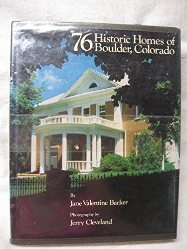 76 Historic Homes of Boulder, Colorado: Barker, Jane Valentine;Cleveland, Jerry