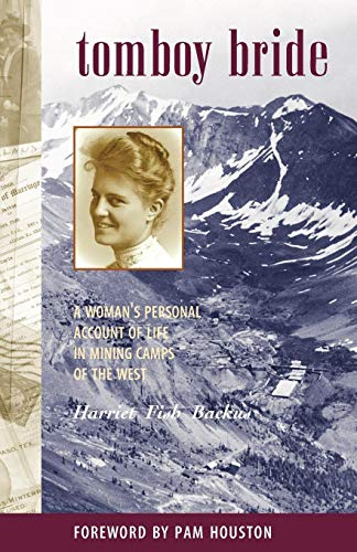 TOMBOY BRIDE A Woman's Personal Account of Life in Mining Camps of the West