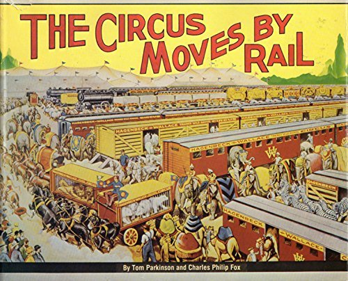 9780871085153: The Circus Moves by Rail