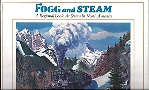 9780871085221: Fogg and Steam ( A Regional Look At Steam In North America)