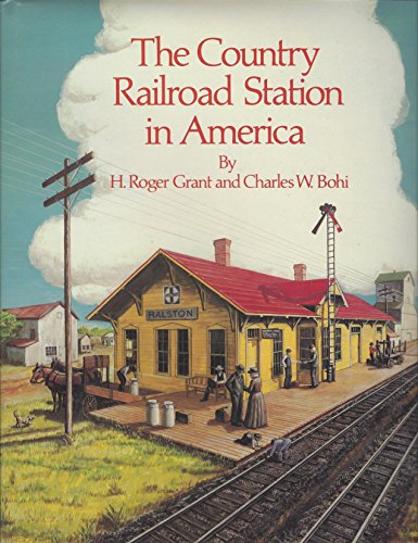 9780871085238: The Country Railroad Station in America