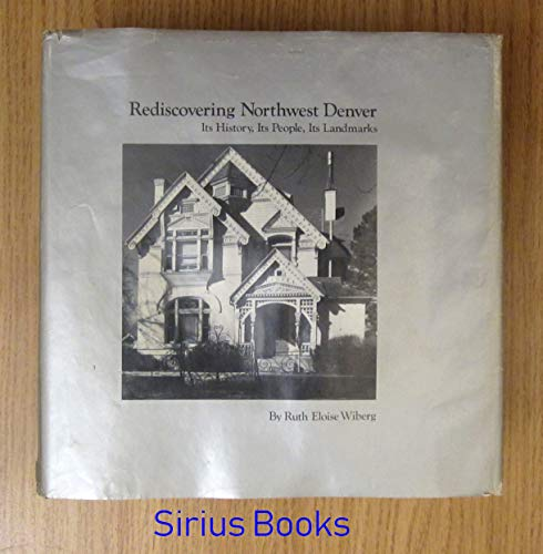 9780871085252: Rediscovering Northwest Denver: Its History, Its People, Its Landmarks
