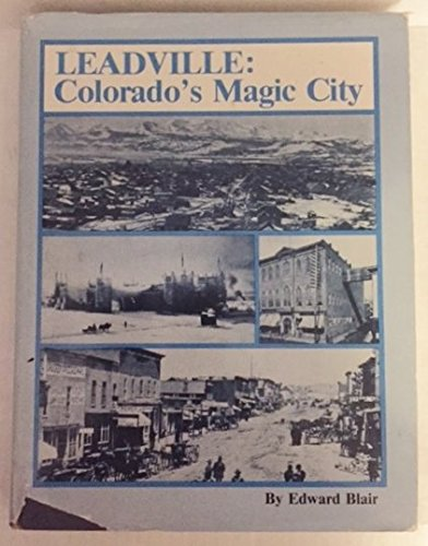 Leadville, Colorado's Magic City: Blair, Edward