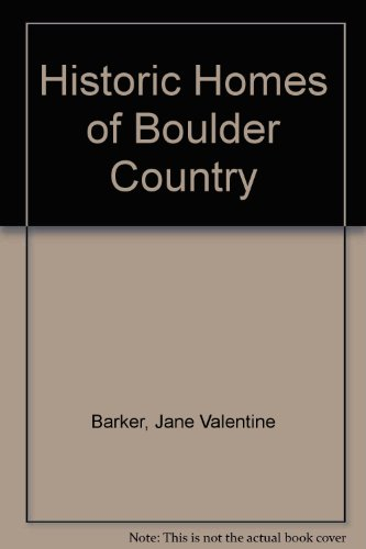 Historic Homes of Boulder County.