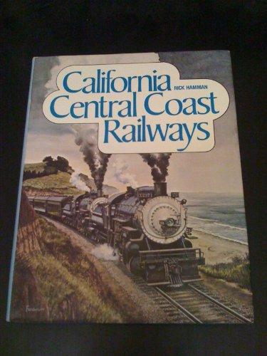 California Central Coast Railways: Hamman, Rick