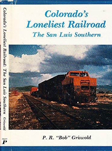 9780871085542: Colorado's Loneliest Railroad: The San Luis Southern