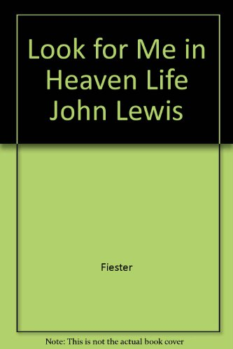 9780871085641: Look for Me in Heaven Life John Lewis