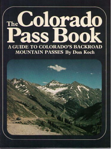 9780871085665: The Colorado pass book: A guide to Colorado's backroad mountain passes