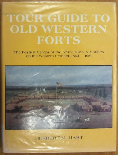 Tour Guide To Old Western Forts: Herbert Hart
