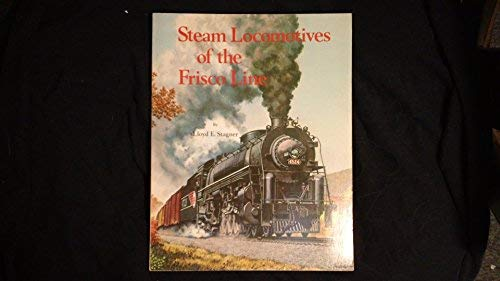 Steam Locomotives of the Frisco Line (0871085887) by Stagner, Lloyd E.