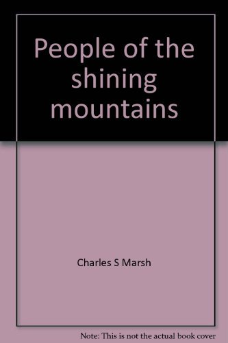 People of the Shining Mountains : The Utes of Colorado: Marsh , Charles S.