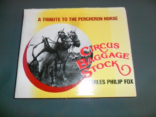 Circus Baggage Stock : A Tribute to the Percheron Horse: Charles Philip Fox *SIGNED*
